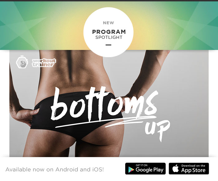 Skimble's Workout Trainer Program Spotlight: Bottoms Up