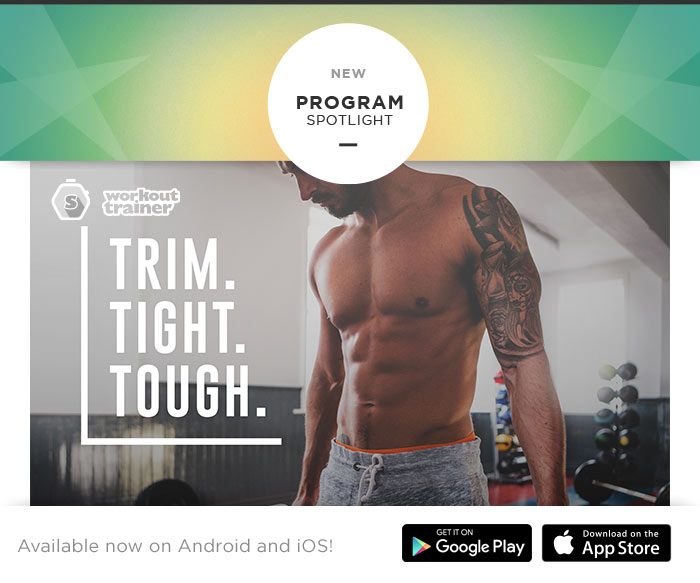 Skimble's Workout Trainer Program Spotlight: Trim. Tight. Tough