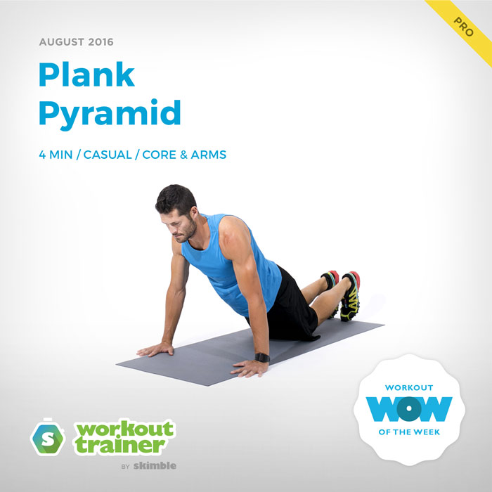 Workout Trainer by Skimble: Pro Workout of the Week: Plank Pyramid
