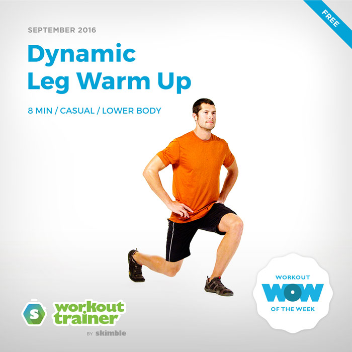 Workout Trainer by Skimble: Free Workout of the Week: Dynamic Leg Warm Up