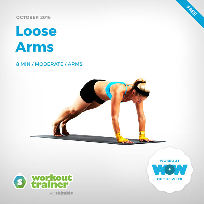 Workout Trainer by Skimble: Free Workout of the Week: Loose Arms