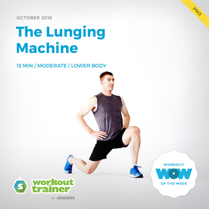 Workout Trainer by Skimble: Pro Workout of the Week: The Lunging Machine