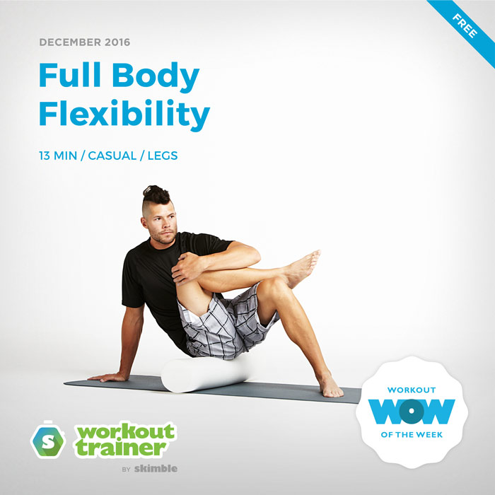 Workout Trainer by Skimble: Free Workout of the Week: Full Body Flexibility