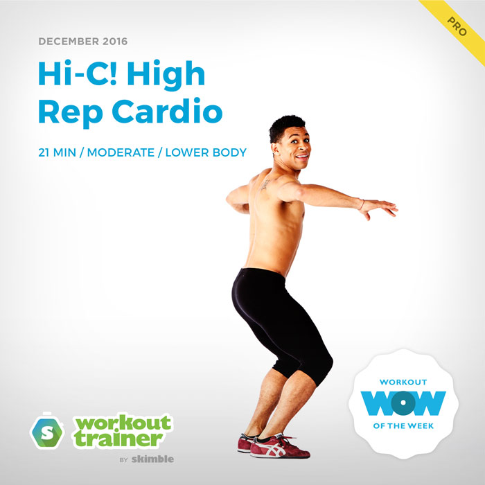 Workout Trainer by Skimble: Pro Workout of the Week: Hi-C! High Rep Cardio