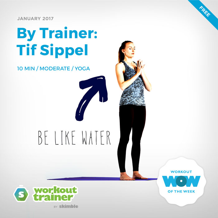 Workout Trainer by Skimble: Free Workout of the Week: Be Like Water (By Trainer Tif Sippel)