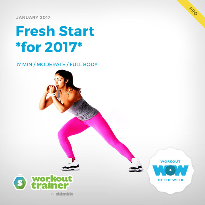 Workout Trainer by Skimble: Pro Workout of the Week: Fresh Start *for 2017*