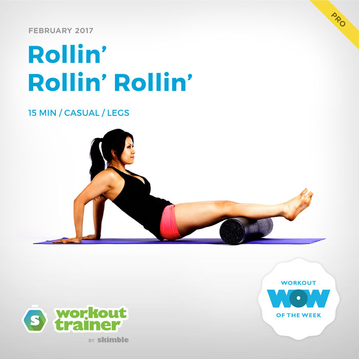 Workout Trainer by Skimble: Pro Workout of the Week: Rollin' Rollin' Rollin'