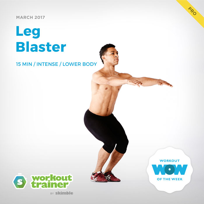 Workout Trainer by Skimble: Pro Workout of the Week: Leg Blaster