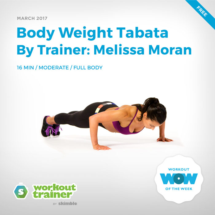 Workout Trainer by Skimble: Free Workout of the Week: Body Weight Tabata (By Trainer: Melissa Moran)
