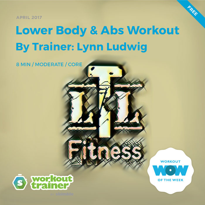 Workout Trainer by Skimble: Free Workout of the Week: Lower Body & Abs Workout (By Trainer Lynn Ludwig