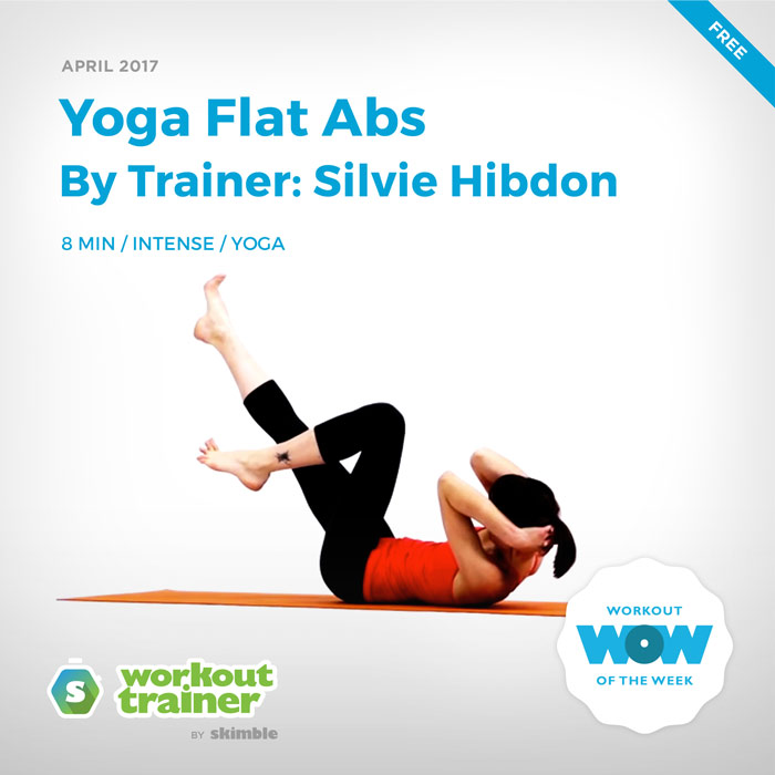 Workout Trainer by Skimble: Free Workout of the Week: Yoga Flat Abs (By Trainer Silvie Hibdon)
