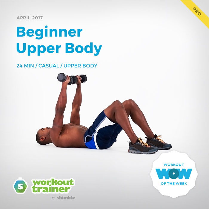 Workout Trainer by Skimble: Pro Workout of the Week: Beginner Upper Body