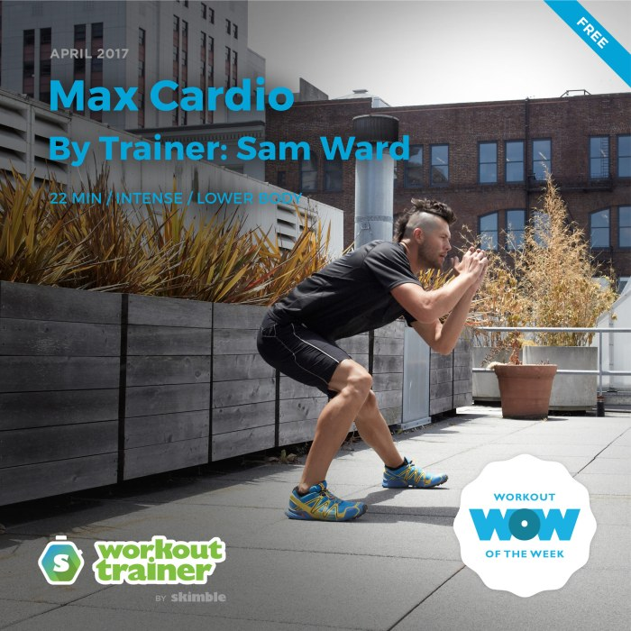 Workout Trainer by Skimble: Free Workout of the Week: Max Cardio (By Trainer Sam Ward)