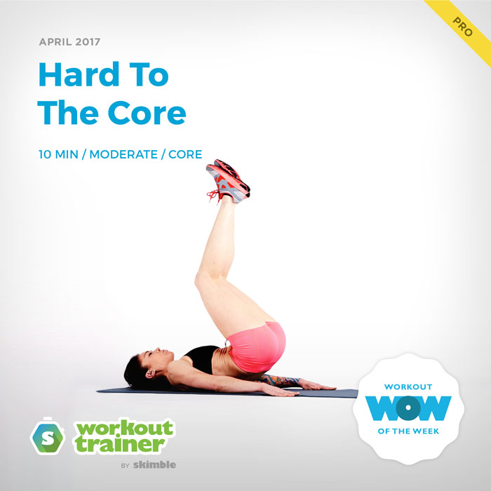 Workout Trainer by Skimble: Pro Workout of the Week: Hard To The Core