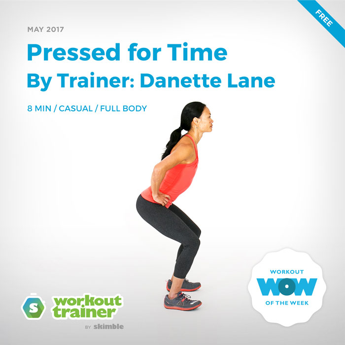 Workout Trainer by Skimble: Free Workout of the Week: Pressed for Time (By Trainer Danette Lane)