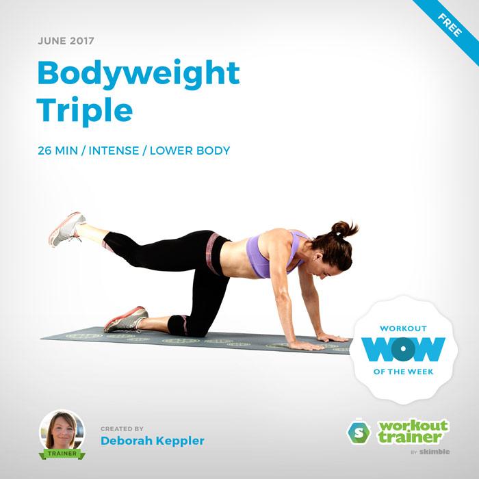 Workout Trainer by Skimble: Free Workout of the Week: Bodyweight Triple by Deborah Keppler