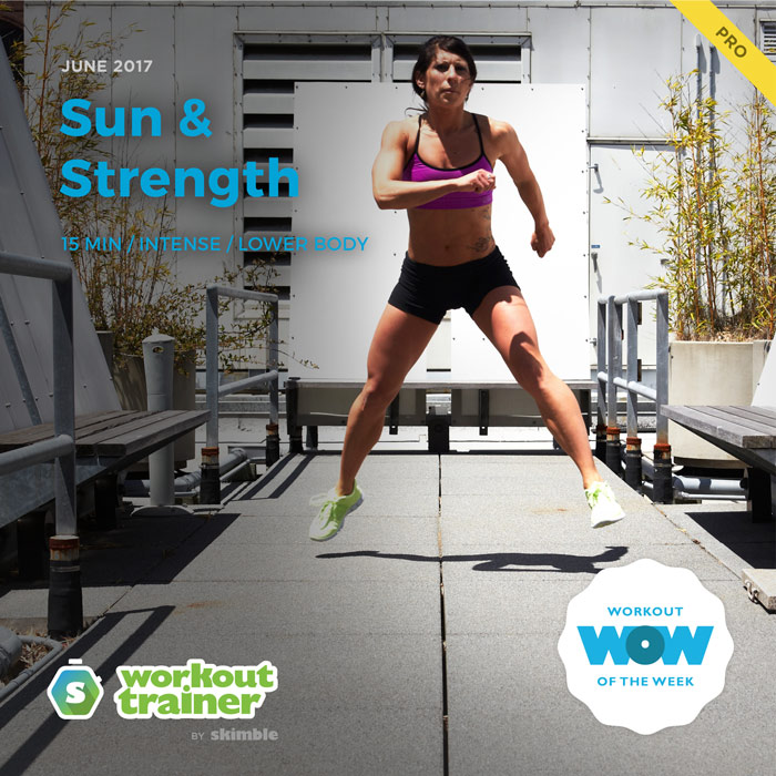 Workout Trainer by Skimble: Pro Workout of the Week: Sun & Strength