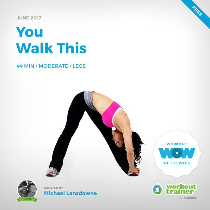Workout Trainer by Skimble: Free Workout of the Week: You Walk This by Michael Lansdowne