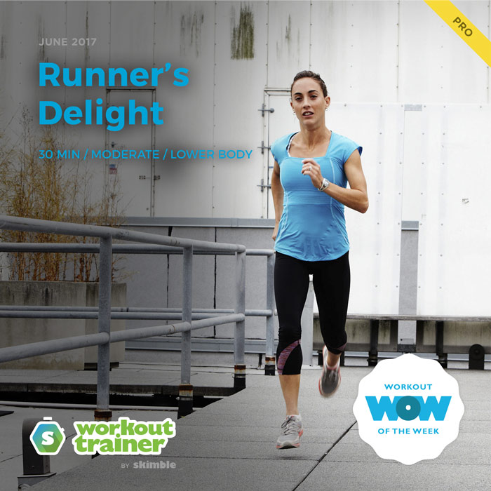 Workout Trainer by Skimble: Pro Workout of the Week: Runner's Delight