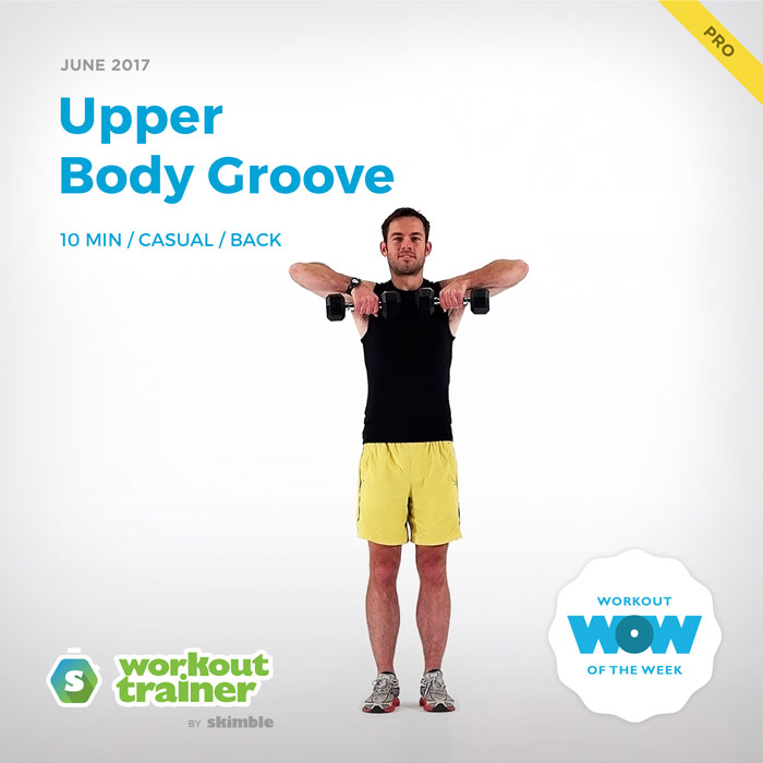 Workout Trainer by Skimble: Pro Workout of the Week: Upper Body Groove