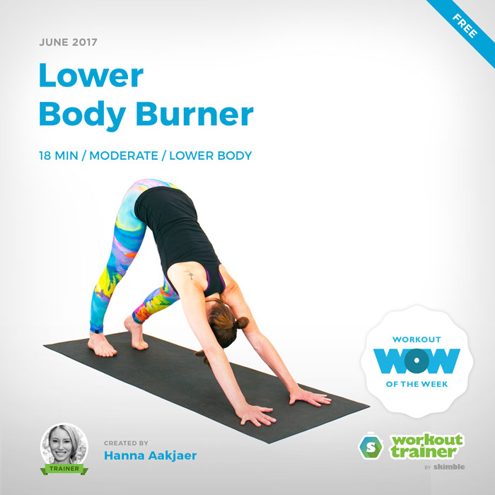 Workout Trainer by Skimble: Free Workout of the Week: Lower Body Burner by Hanna Aakjaer