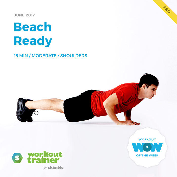 Workout Trainer by Skimble: Pro Workout of the Week: Beach Ready