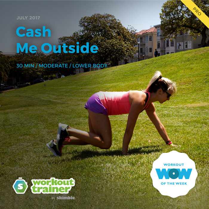 Workout Trainer by Skimble: Pro Workout of the Week: Cash Me Outside