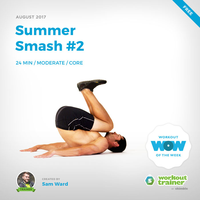 Workout Trainer by Skimble: Free Workout of the Week: Summer Smash #2 by Sam Ward