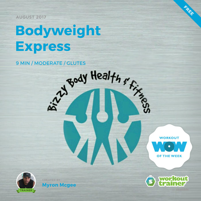 Workout Trainer by Skimble: Free Workout of the Week: Bodyweight Express by Myron Mcgee