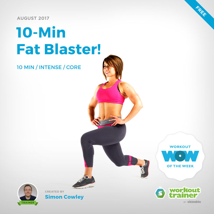 Workout Trainer by Skimble: Free Workout of the Week: 10-Min Fat Blaster by Simon Cowley