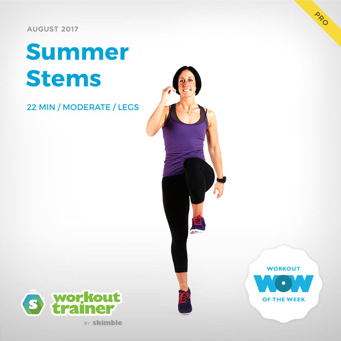 Workout Trainer by Skimble: Pro Workout of the Week: Summer Stems