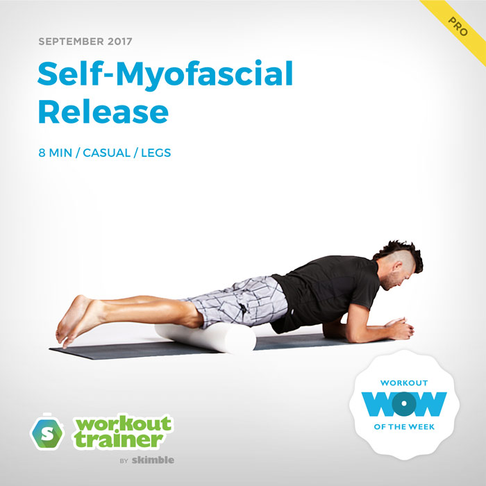 Workout Trainer by Skimble: Pro Workout of the Week: Self-Myofascial Release