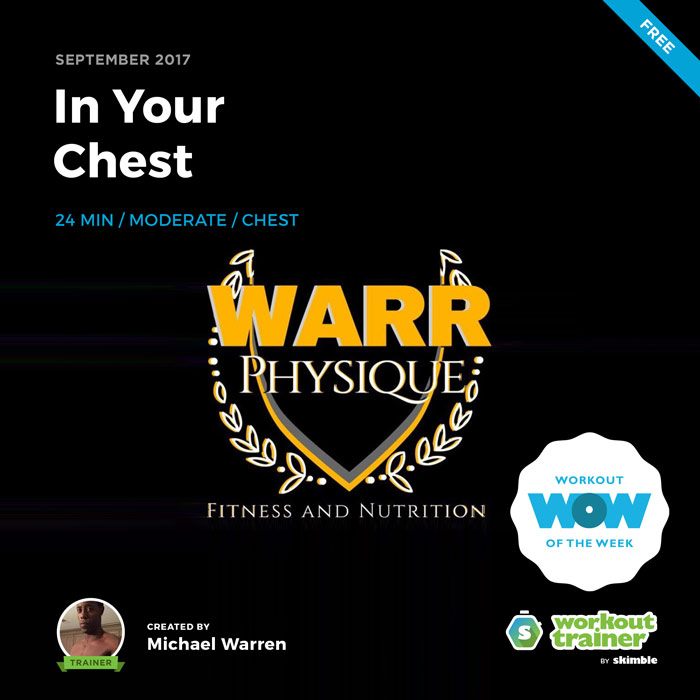 Workout Trainer by Skimble: Free Workout of the Week: Warr Physique - In Your Chest by Michael Warren