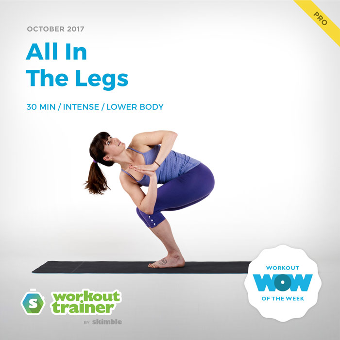Workout Trainer by Skimble: Pro Workout of the Week: All In The Legs