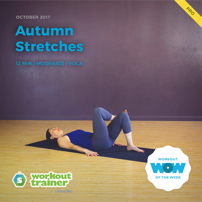 Workout Trainer by Skimble: Pro Workout of the Week: Autumn Stretches