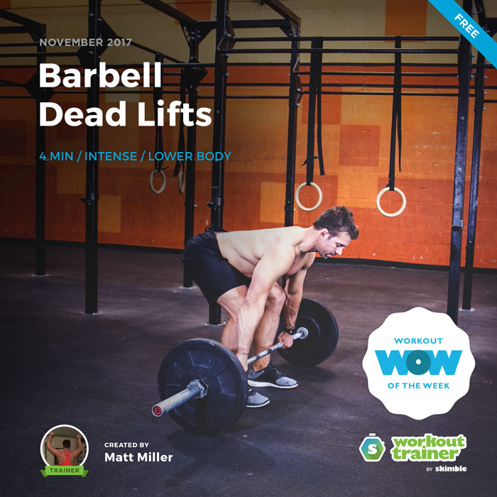 Workout Trainer by Skimble: Free Workout of the Week: Barbell Dead Lifts by Matt Miller