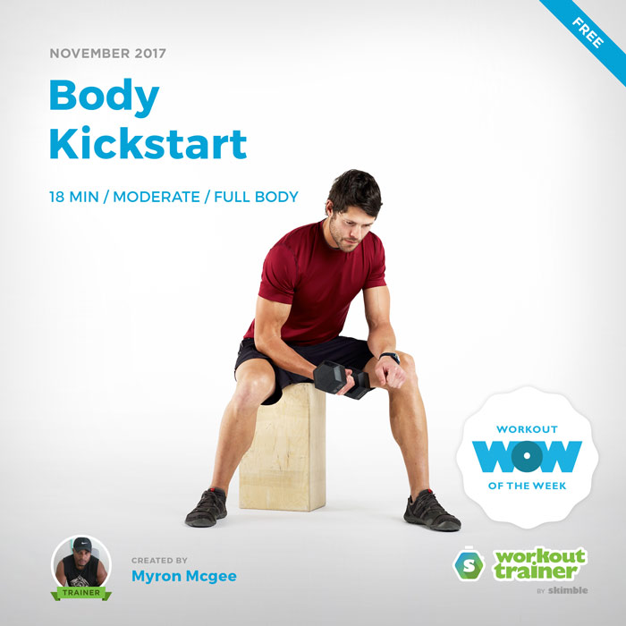 Workout Trainer by Skimble: Free Workout of the Week: Body Kickstart by Myron Mcgee