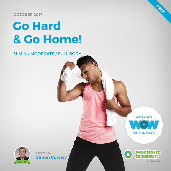 Workout Trainer by Skimble: Free Workout of the Week: Go Hard & Go Home! by Trainer Simon Cowley