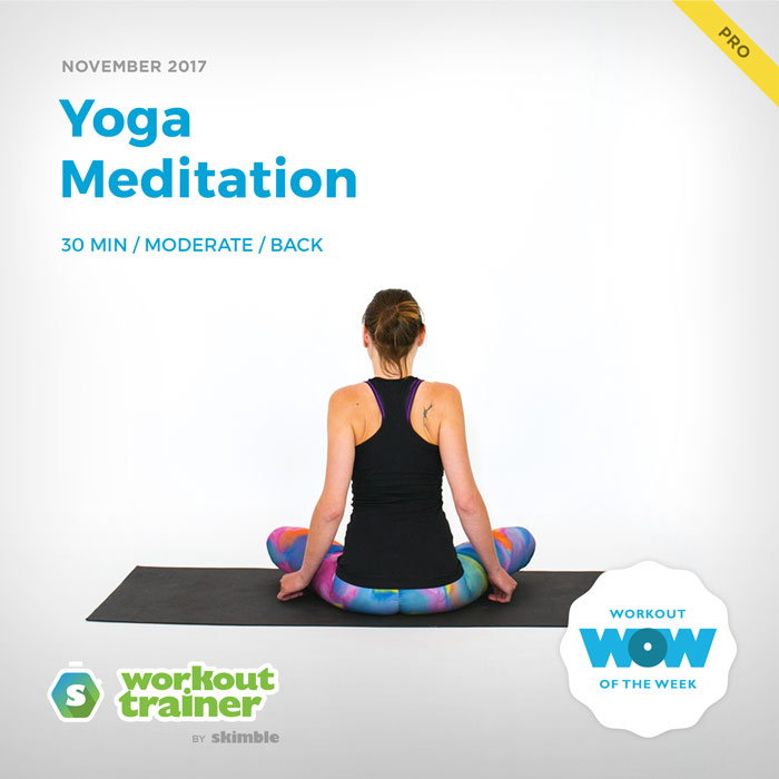 Workout Trainer by Skimble: Pro Workout of the Week: Yoga Meditation