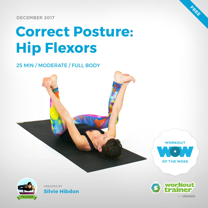 Workout Trainer by Skimble: Free Workout of the Week: Correct Posture: Hip Flexors by Silvie Hibdon