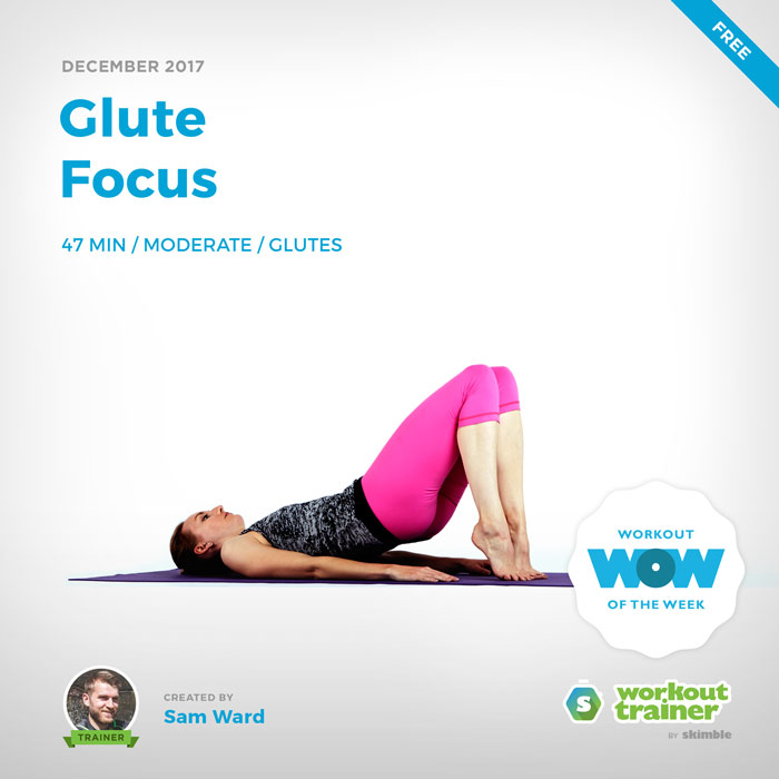 Workout Trainer by Skimble: Free Workout of the Week: Glute Focus by Sam Ward