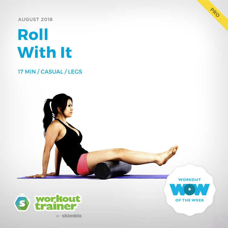 Workout Trainer by Skimble: Pro Workout of the Week: Roll With It