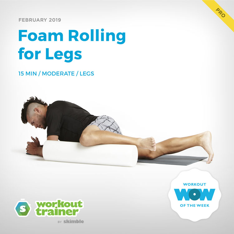 Workout Trainer by Skimble: Pro Workout of the Week: Foam Rolling for Legs