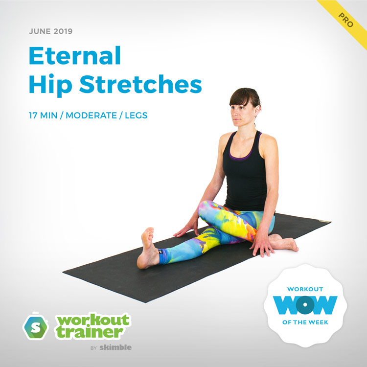 Workout Trainer by Skimble: Pro Workout of the Week: Eternal Hip Stretches