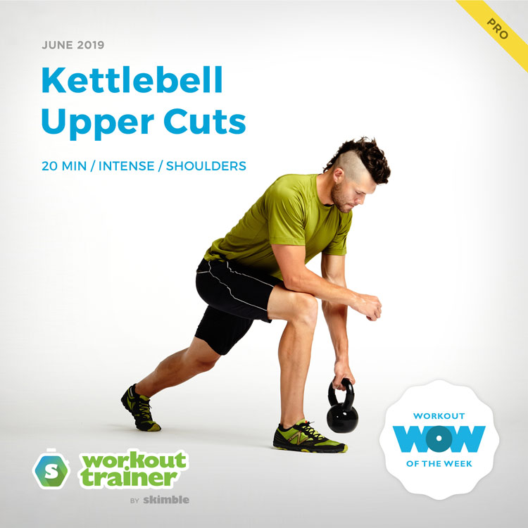Workout Trainer by Skimble: Pro Workout of the Week: Kettlebell Upper Cuts